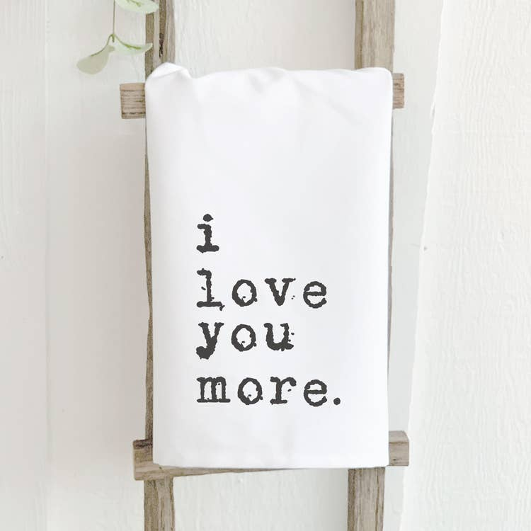 Load image into Gallery viewer, I Love You More Cotton Tea Towel