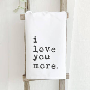 I Love You More Cotton Tea Towel