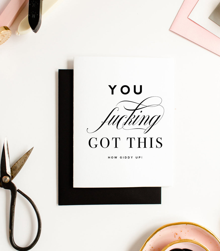 You Fucking Got This Greeting Card