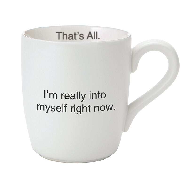 Really Into Myself Right Now Coffee Mug