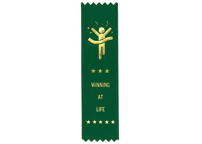 Winning At life - A Prize Ribbon
