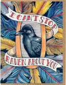 I Can't Stop Raven About You Card