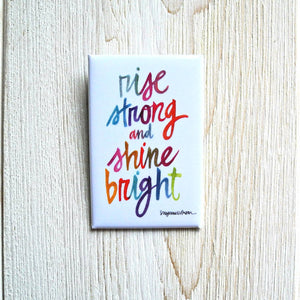"Suzanne L. Vinson - Rise Strong and Shine Bright Button - 1.5 x 2.5"" rectangle"