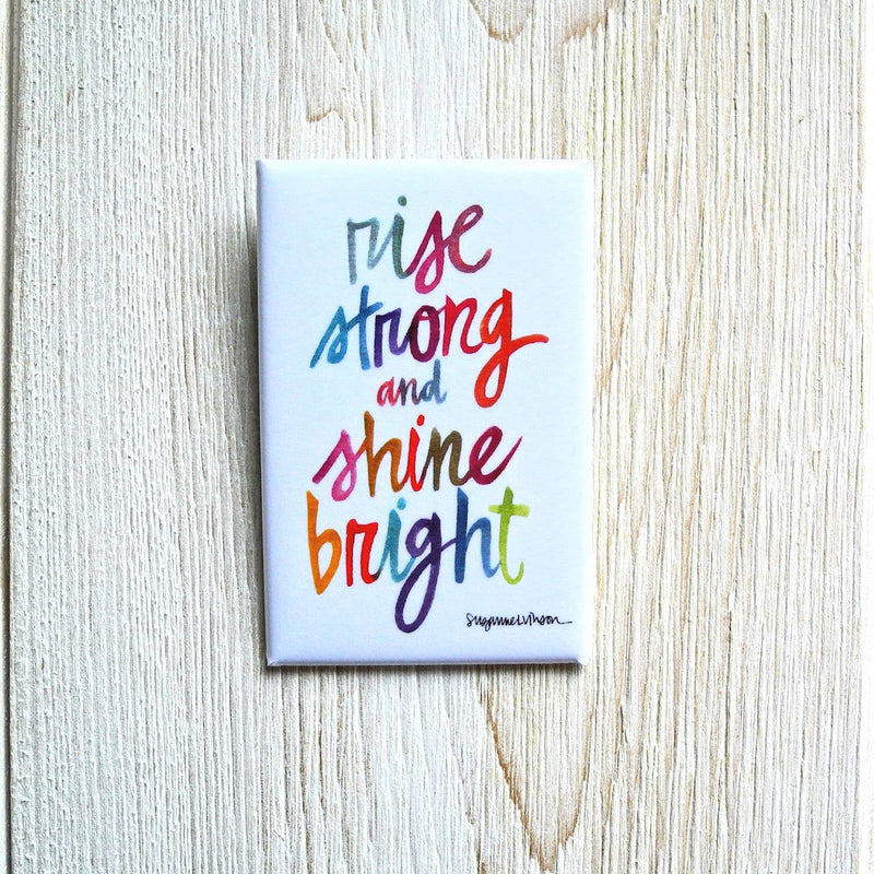 "Rise Strong and Shine Bright Button - 1.5 x 2.5"" rectangle"