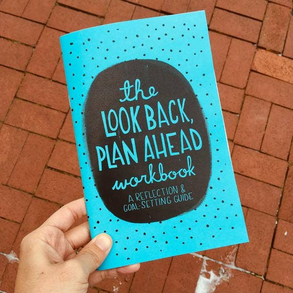 Free Period Press - The Look Back Plan Ahead Workbook: Reflection & Goal-Setting
