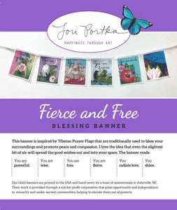 Lori Portka - Happiness Through Art - Fierce and Free Cloth Banner