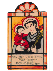San Antonio - Finder of Lost Objects, Patron of Worthy Husbands, Lost Animals, Women who Want Children, Orphans, Animals and Miracles.