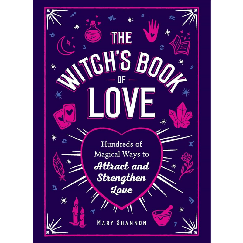Witchs Book of Love: Hundreds of Magical Ways to Attract