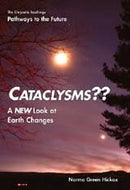 Cataclysms: A New Look at Earth Changes
