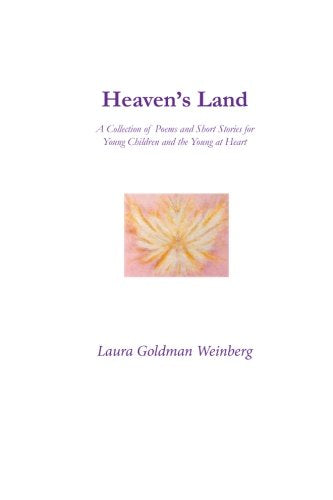Heaven's Land: A Collection of Poems and Short Stories for Young Children and the Young at Heart