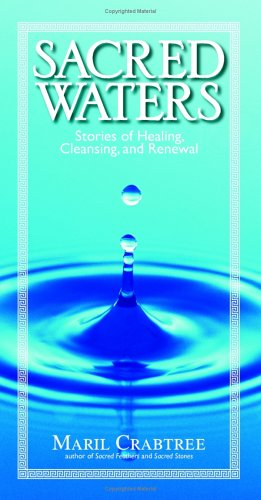 Sacred Waters: Stories Of Healing, Purification, And Renewal