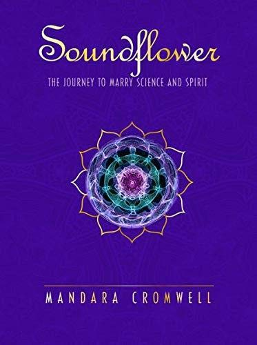 SOUNDFLOWER: The Journey To Marry Science & Spirit
