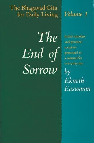 The End of Sorrow: The Bhagavad Gita for Daily Living, Vol. 1