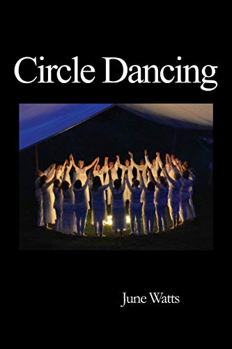 Circle Dancing: Celebrating the Sacred in Dance