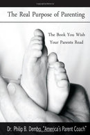 The Real Purpose of Parenting: The Book You Wish Your Parents Read