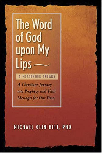The Word of God upon My Lips: A Messenger Speaks