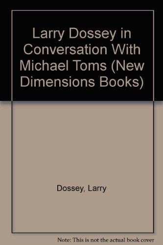 Larry Dossey in Conversation With Michael Toms