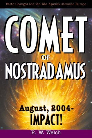 Comet of Nostradamus: August 2004--IMPACT!