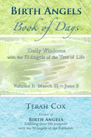 BIRTH ANGELS BOOK OF DAYS - Volume 1: Daily Wisdoms with the 72 Angels of the Tree of Life