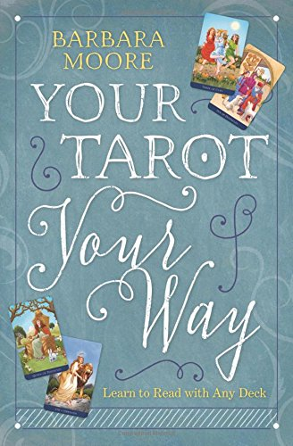 Your Tarot Your Way: Learn to Read with Any Deck