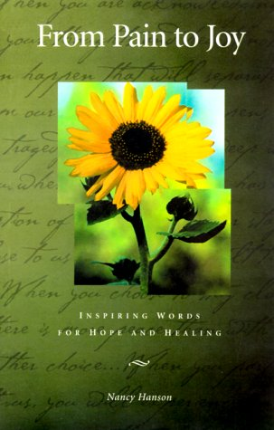 From Pain to Joy: Inspiring Words for Hope and Healing
