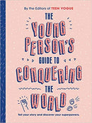 Young Person's Guide to Conquering the World (Guided Journal): A Guided Journal by Teen Vogue