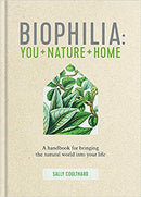 Biophilia: A handbook for bringing the natural world into your life