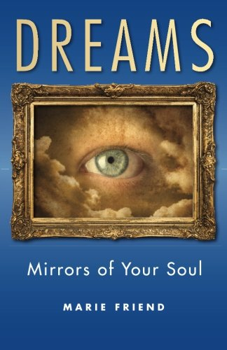 Dreams: Mirrors of Your Soul