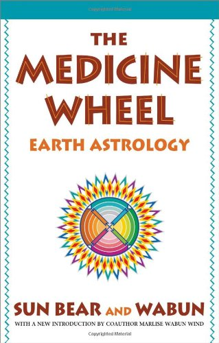 The Medicine Wheel: Earth Astrology