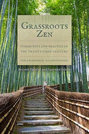 Grassroots Zen: Community and Practice in the Twenty-First Century