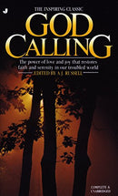 God Calling: The Power of Love and Joy That Restores Faith and Serenity in Our Troubled World, Complete & Unabridged