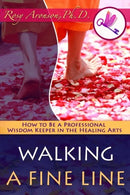 Walking a Fine Line: How to Be a Professional Wisdom Keeper in the Healing Arts