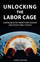 Unlocking the Labor Cage: Capitalism in the Twenty-First Century