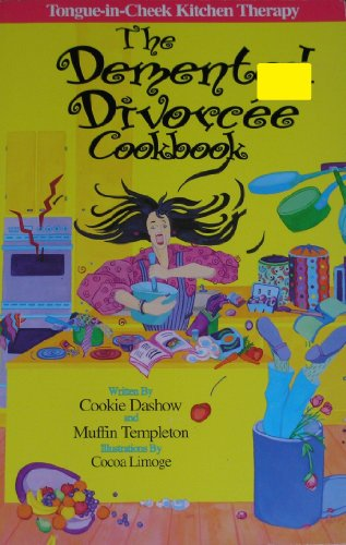 The Demented Divorcee Cookbook