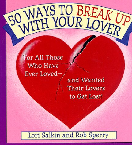 50 Ways to Break Up With Your Lover/ 50 Ways To Make Up With Your Lover