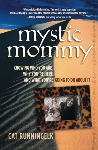Mystic Mommy: Knowing Who You Are, Why You're Here and What You're Going To Do About It