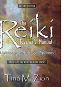 The Reiki Teacher's Manual - Second Edition: A Guide for Teachers, Students, and Practitioners