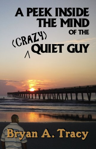 A Peek Inside the Mind of the Crazy Quiet Guy
