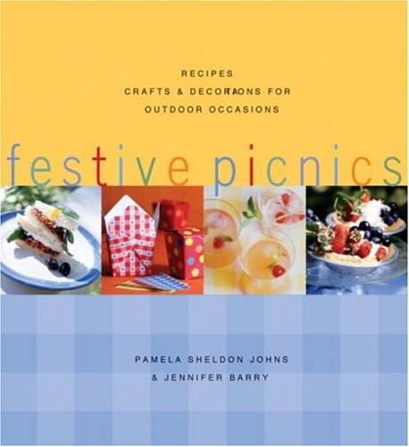 Festive Picnics: Recipes, Crafts and Decorations for Outdoor Occasions
