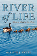 River of Life  - How to Live in the Flow