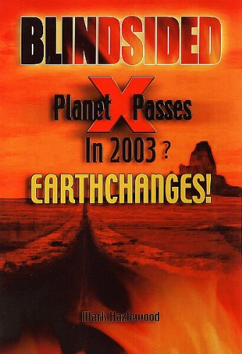 Blindsided : Planet X Passes : Earth Changes