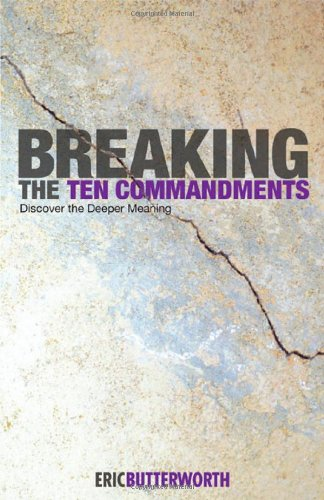 Breaking the Ten Commandments: Discover the Deeper Meaning