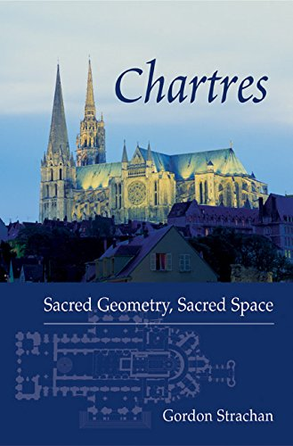 Chartres: Sacred Geometry, Sacred Space