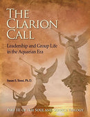 The Clarion Call: Leadership and Group Life in the Aquarian Era