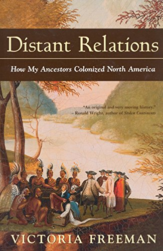 Distant Relations: How My Ancestors Colonized North America