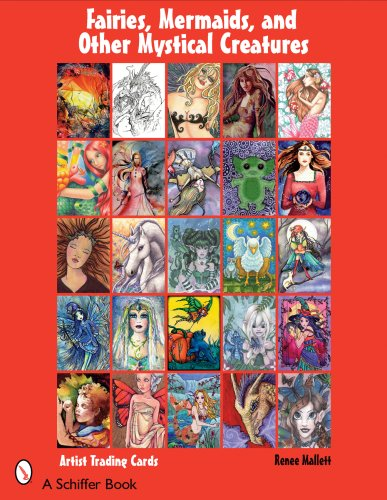 Fairies, Mermaids, & Other Mystical Creatures: Artist Trading Cards