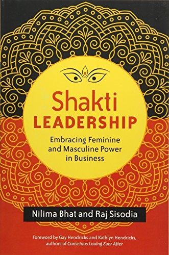Shakti Leadership: Embracing Feminine and Masculine Power in Business