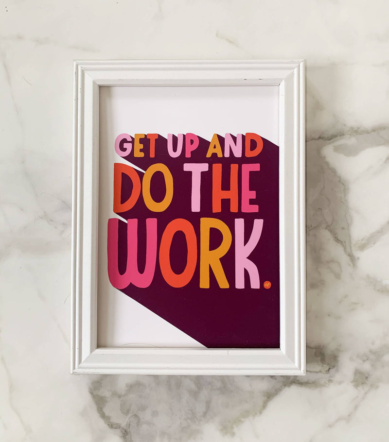 Get Up and Do the Work Motivational Art Print