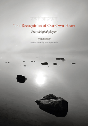 The Recognition of Our Own Heart. Pondering on the Pratyabhijnahrdayam