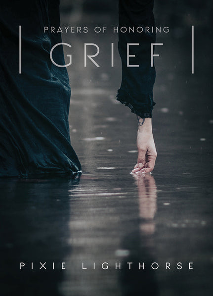 PRAYERS OF HONORING GRIEF